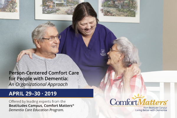 Person-Centered Comfort Care: An Organizational Approach
